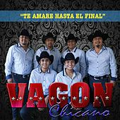 Te Amare Hasta el Final by Vagon Chicano