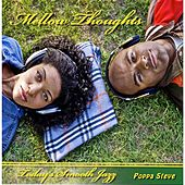 Mellow Thoughts by Poppa Steve