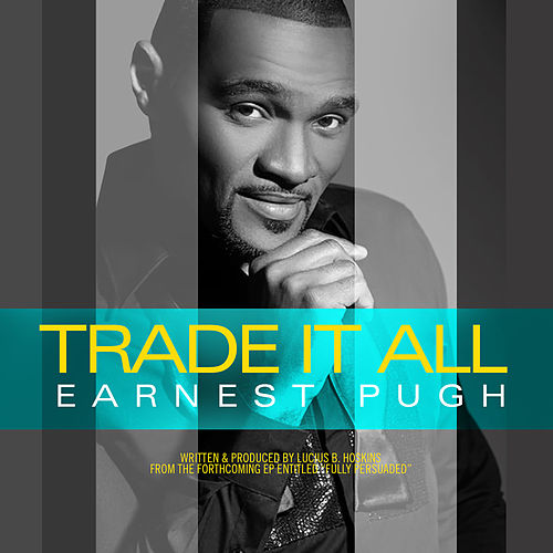 Play & Download Trade It All by Earnest Pugh | Napster