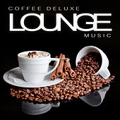Play & Download Coffee Deluxe Lounge Music by Various Artists | Napster