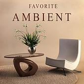 Play & Download Favorite Ambient by Various Artists | Napster