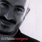 Play & Download Slick by Fabio Morgera | Napster