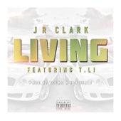 Living (feat. T. LI) by J.R. Clark