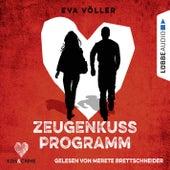 Kiss & Crime, Band 1: Zeugenkussprogramm von Eva Völler