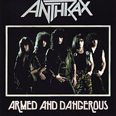 Armed & Dangerous by Anthrax