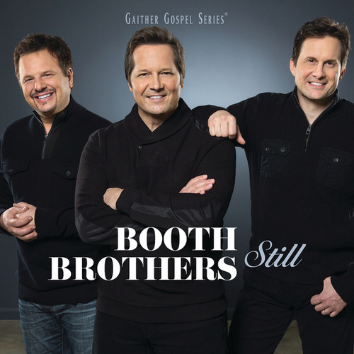 Play & Download Still by The Booth Brothers | Napster