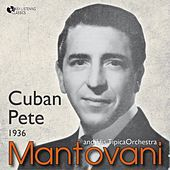 Play & Download Cuban Pete (1936) by Mantovani | Napster