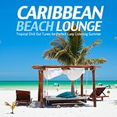 Caribbean Beach Lounge (Tropical Chill Out Tunes for Perfect Easy Listening Summer) by Various Artists