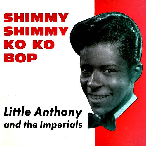 Shimmy Shimmy KO KO Bop by Little Anthony and the Imperials
