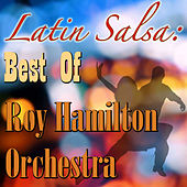 Play & Download Latin Salsa: Best Of Roy Hamilton Orchestra by The Roy Hamilton Orchestra | Napster