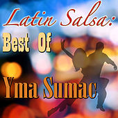 Play & Download Latin Salsa: Best Of Yma Sumac by Yma Sumac | Napster
