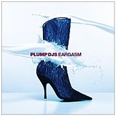 Play & Download Eargasm by Plump DJs | Napster