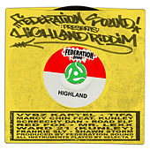 Play & Download Federation Sound Presents Highland Riddim by Various Artists | Napster