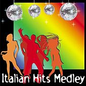 Play & Download Italian Hits Medley by Various Artists | Napster