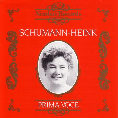 Play & Download Prima Voce: Ernestine Schumann-Heink by Various Artists | Napster