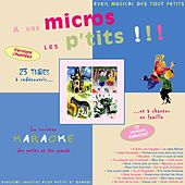 Play & Download A Vos Micros Les P'tits by Mirabelle | Napster