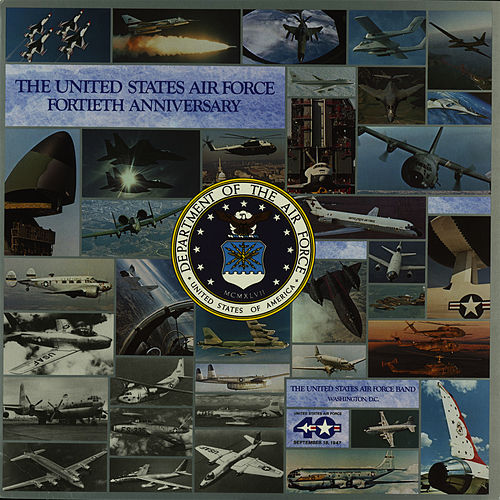 Play & Download The United States Air Force Fortieth Anniversary by Us Air Force Band | Napster