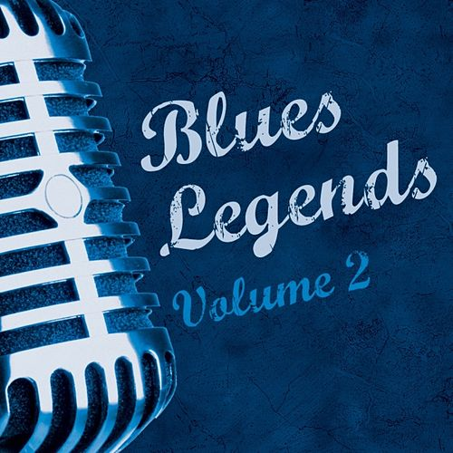 Play & Download Blues Legends Vol.2 by Various Artists | Napster