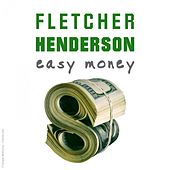 Play & Download Easy money by Fletcher Henderson | Napster