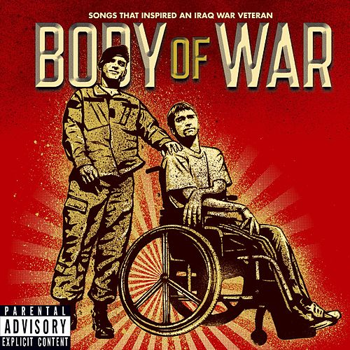 Play & Download Body Of War: Songs That Inspired An Iraq War Veteran by Various Artists | Napster