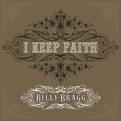 Play & Download I Keep Faith by Billy Bragg | Napster