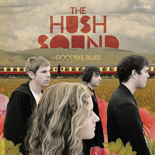 Play & Download Goodbye Blues by The Hush Sound | Napster
