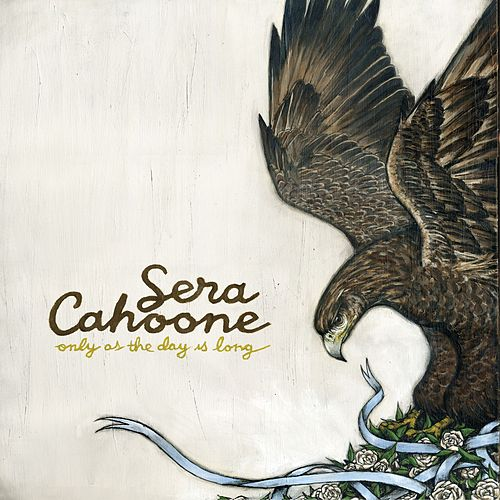 Only As The Day Is Long by Sera Cahoone