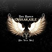 Play & Download Unshakable (Epic Vocal Mix) by Erik Ekholm | Napster