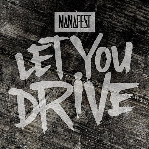 Play & Download Let You Drive by Manafest | Napster