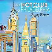 Play & Download Gypsy Routes by Hot Club of Philadelphia | Napster