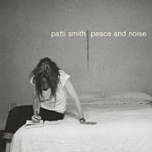 Peace And Noise von Patti Smith