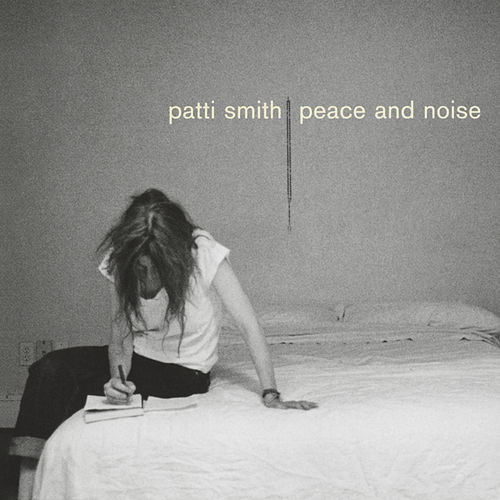 Peace And Noise by Patti Smith