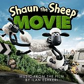 Play & Download Shaun The Sheep Movie (Original Motion Picture Soundtrack) by Various Artists | Napster