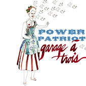 Power Patriot by Garage A Trois