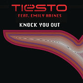 Knock You Out by Tiësto