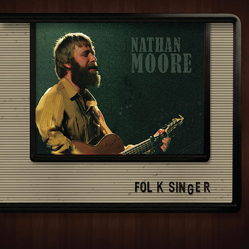 Play & Download Folk Singer by Nathan Moore | Napster