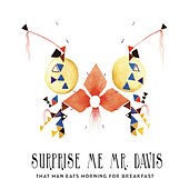 Play & Download That Man Eats Morning For Breakfast by Surprise Me Mr. Davis | Napster