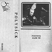 Play & Download Flow FM by Polysick | Napster