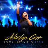Play & Download Something Big Live - Single by Jekalyn Carr | Napster