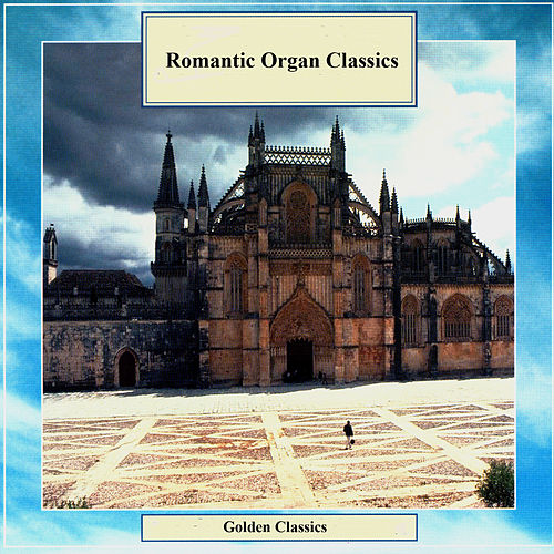 Play & Download Golden Classics. Romantic Organ Classics by Dmitry Ruzanov | Napster