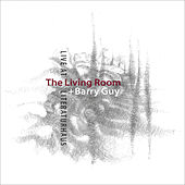Play & Download Live at Literaturhaus (feat. Barry Guy) by Living Room | Napster