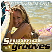 Summer Grooves, Vol. 3 (Deep House & Ibiza Chillout Beach Tunes) by Various Artists