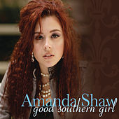 Play & Download Good Southern Girl by Amanda Shaw | Napster