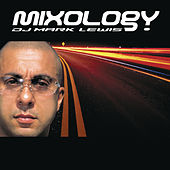 Mixology (Continuous DJ Mix By Mark Lewis) by Various Artists