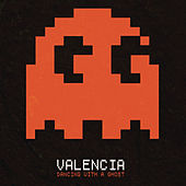 Play & Download Dancing With a Ghost by Valencia | Napster