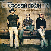 Play & Download Lovin' in the Country by Crossin Dixon | Napster