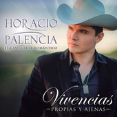 Play & Download Vivencias Propias Y Ajenas by Horacio Palencia | Napster