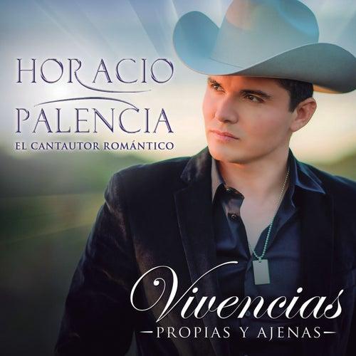 Vivencias Propias Y Ajenas by Horacio Palencia