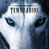 Play & Download Tu Última Canción by Los Temerarios | Napster