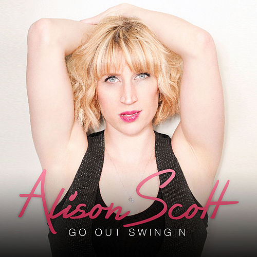 Play & Download Go out Swingin by Alison Scott | Napster